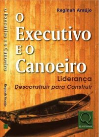 O Executivo e o Canoeiro