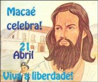 Maca� comemora Tiradentes e reconhece sua luta pela liberdade