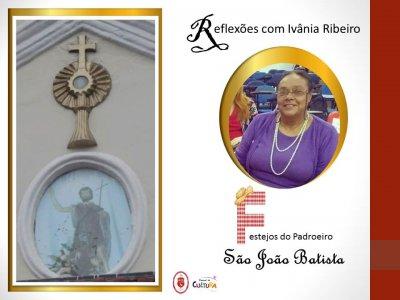 Reflexões com Ivânia Ribeiro: Padroeiro São João Batista