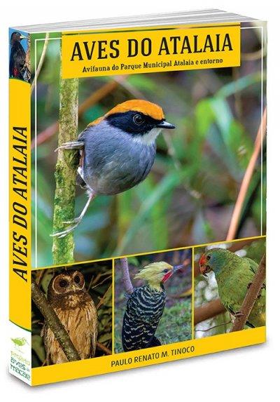Esta é uma coletânea feita em dez anos, de 2009 a 2019, com 241 espécies clicadas no Parque Municipal Atalaia